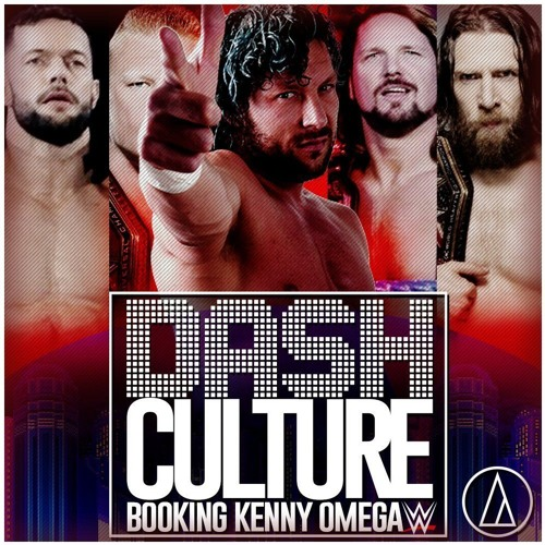 EPISODE 24 - BOOKING KENNY OMEGA'S ROAD TO WRESTLEMANIA