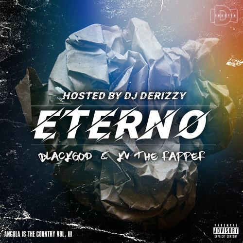 ETERNO ( BLACKGOD & KV THE RAPPER) by DJ Derizzy | Free