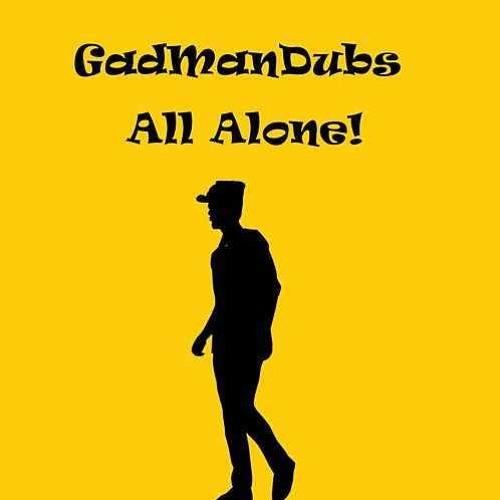 GadManDubs - All Alone