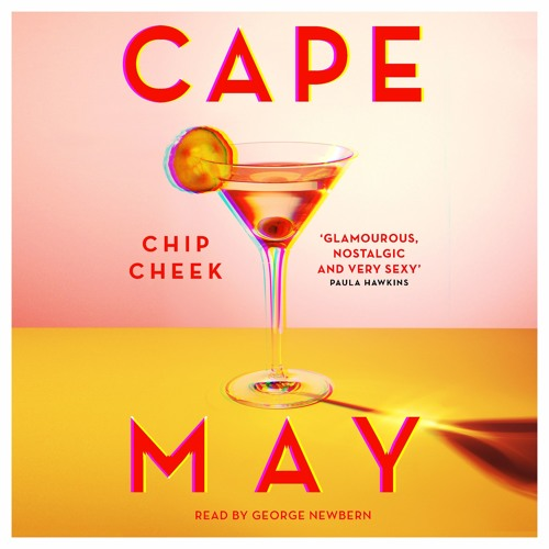 Cape May by Chip Cheek, read by George Newbern