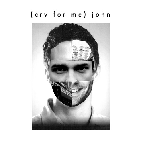 (Cry For Me) John