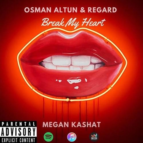 Osman Altun & Regard ft. Megan Kashat - Break My Heart