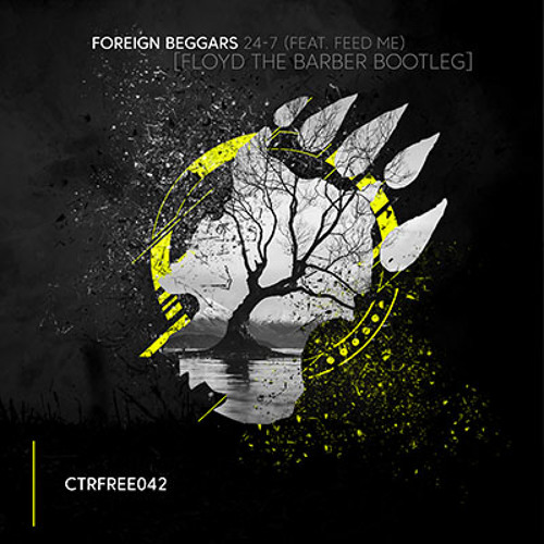 Foreign Beggars - 24/7 (feat. Feed Me)(Floyd the Barber Bootleg) [CTRFREE042 22.01.2019]