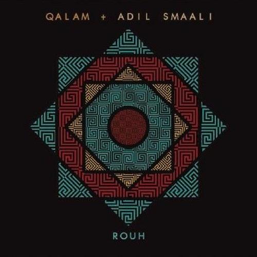 Qalam & Adil Smaali - Rouh