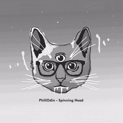 PhillOdin - Spinning Head (Preview)[Out 28.01.19 on Trippy Cat Music]