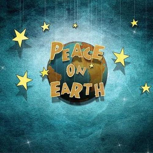 Peace on Earth - Pt 2      December 23rd, 2018