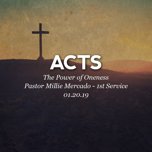 01.20.19 - The Power of Oneness - Pastor Millie Mercado
