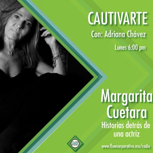 CautivArte 141 - Margarita Cuetara, historias detrás de una actríz.