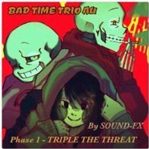 BAD TIME TRIO] {Phase 1} Triple The Threat {Reupload} by