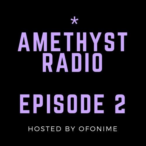 Amethyst Radio S1 Ep 2: TALK YO SHIT