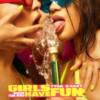 Girls Have Fun (feat. G-Eazy & Rich The Kid)