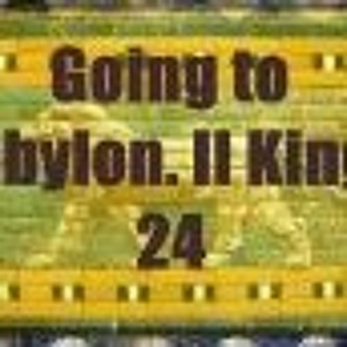 Going To Babylon. II Kings 24