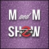 M And M Show - Week 5