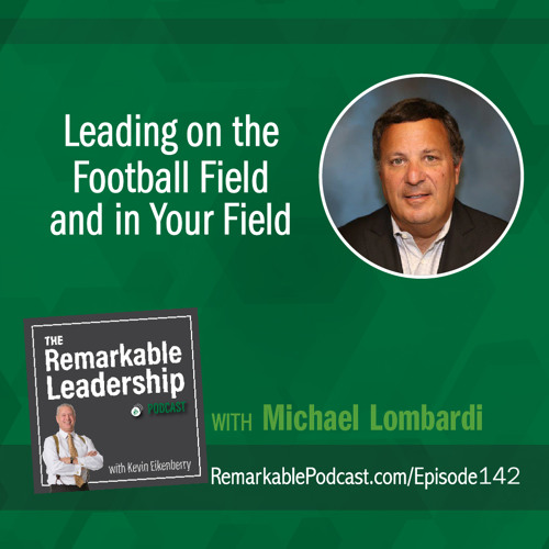 Leading on the Football Field and in Your Field with Michael Lombardi