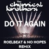 The Chemical Brothers - Do it again (RoelBeat & No Hopes Remix) FREE DL