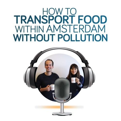 #23 - How to transport food within Amsterdam without pollution