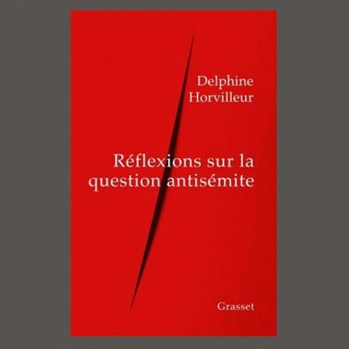 """Delphine Horvilleur, """"Réflexions sur la question antisémite"""", éd. Grasset et Fasquelle"""