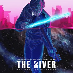 The River: The Space Violin Project Andrea Casta & JØD feat. Klory Starling