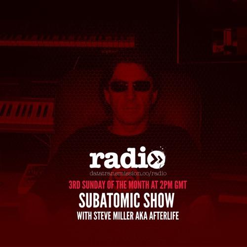 Subatomic Radio with Afterlife aka Steve Miller - January
