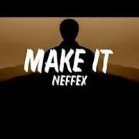 NEFFEX - Make It
