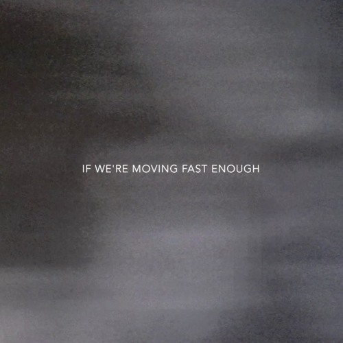 If We're Moving Fast Enough: Episode 2