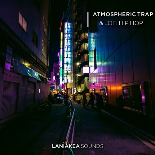 Atmospheric Trap & Lofi Hip Hop by Laniakea Sounds | Free Listening