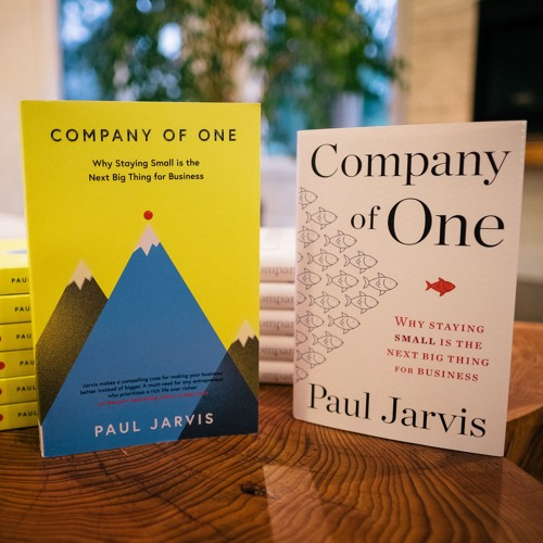 A Company of One - Why Staying Small Is the Next Big Thing for Business - 01/23/19