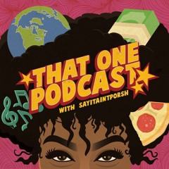 #ThatOnePodcast Ep. 11 Racks On The Track