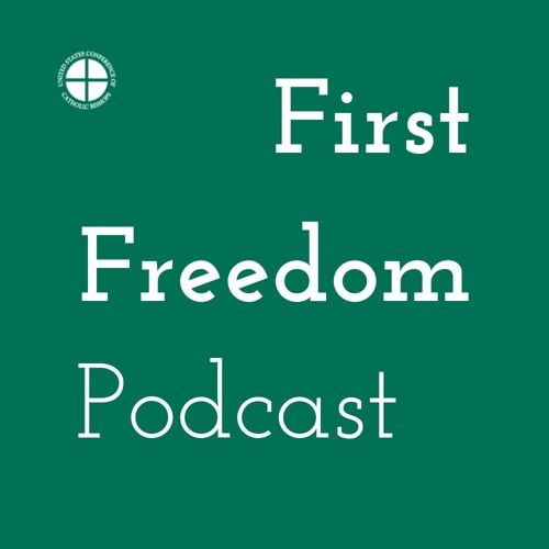 USCCB First Freedom Episode 12: Lauren McCormack / Greg Schleppenbach - Good news, hoping for more