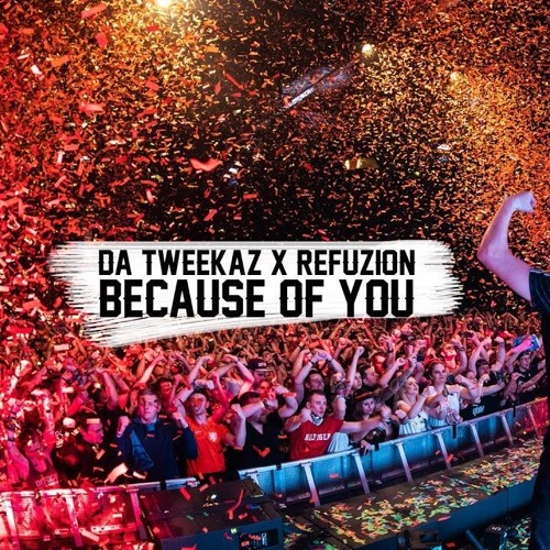 Da Tweekaz & Refuzion - Because of You by This Is