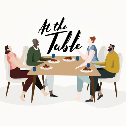 At the Table - A Talk from the Heart