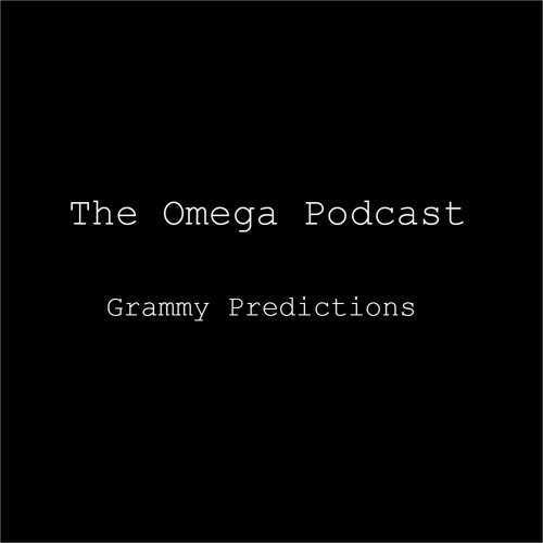 The Omega Podcast: Grammy Predictions