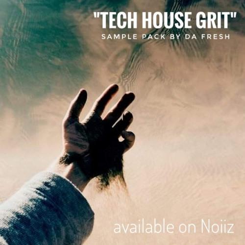 Da Fresh - Tech-House Grit (Noiiz) //// SAMPLE PACK