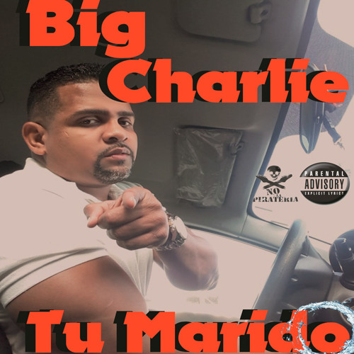 Big Charlie - Tu Marido
