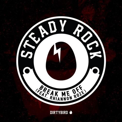 """Steady Rock - """"Break Me Off"""" feat. Rhiannon Roze [BIRDFEED]"""