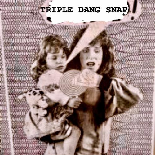 TRIPLE DANG SNAP