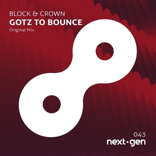 Block & Crown - Gotz To Bounce (Original Mix)