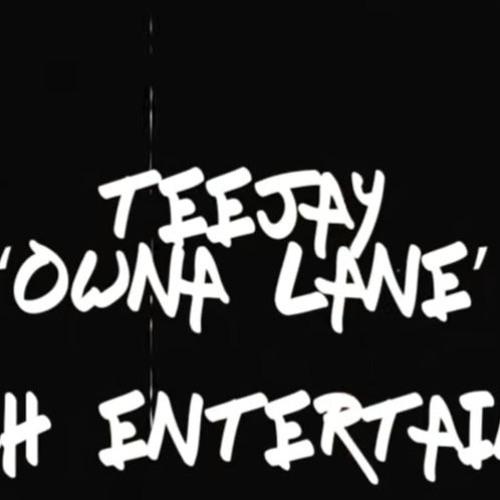 TeeJay - Owna Lane _ Jan 19 @DJDEMZ