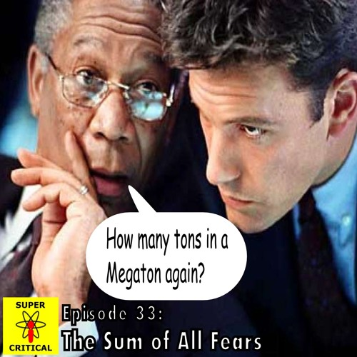 Episode #33: Sum of All Fears