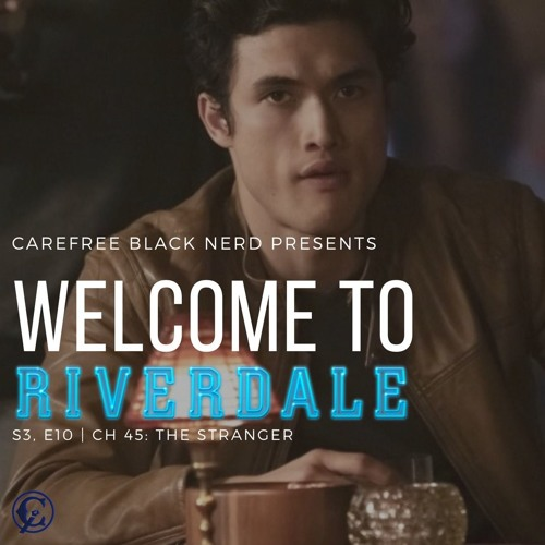 Welcome To Riverdale | S3 E10, Ch 45: The Stranger