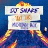 DJ Snake - TAKI TAKI (MIDTOWN JACK Bootleg) **FREE DOWNLOAD**