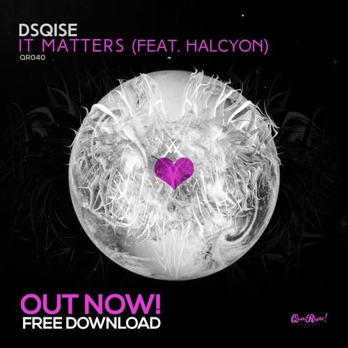 DSQISE - It Matters (Original Mix)FREE DOWNLOAD