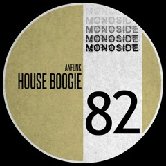 Anfunk - HOUSE BOOGIE // MS82
