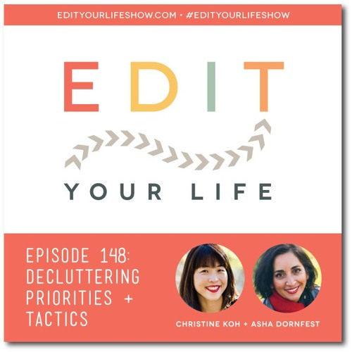 Episode 148: Decluttering Priorities + Tactics