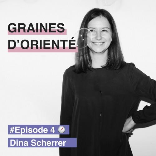 #4 - Dina Scherrer, construire des histoires qui rendent les personnes plus fortes