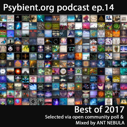psybient.org podcast episode 14 - Best of 2017 mixed by Ant Nebula