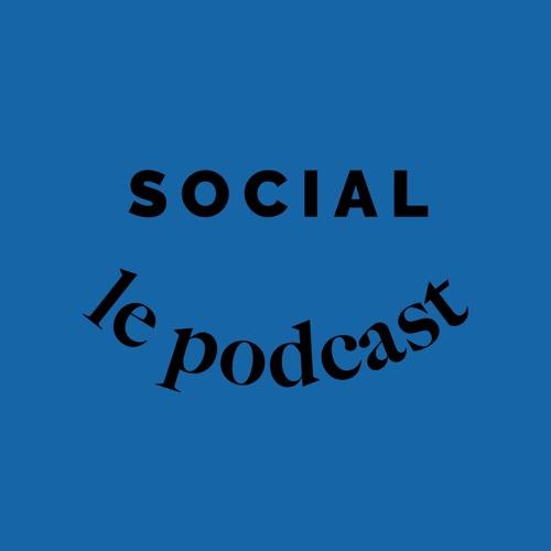 SOCIAL - Le podcast #0