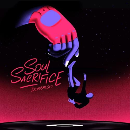Dombresky - Soul Sacrifice
