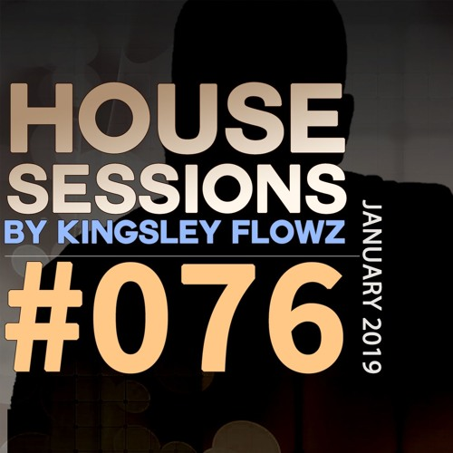 House Sessions #76 - January 2019