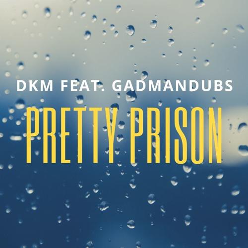 Pretty Prison Feat. GadManDubs
